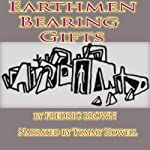 Earthmen Bearing Gifts | Fredric Brown