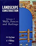 img - for Landscape Construction: Walls, Fences and Railings Volume 1: Walls, Fences and Railings v. 1 by Ms C. A. Fortlage (1992-01-02) book / textbook / text book