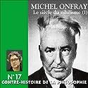 Contre-histoire de la philosophie 17.1 : Le siècle du nihilisme Discours Auteur(s) : Michel Onfray Narrateur(s) : Michel Onfray