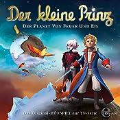 Der Planet von Feuer und Eis (Der kleine Prinz 28): Das Original-Hörspiel zur TV-Serie | Thomas Karallus