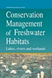 img - for Conservation Management of Freshwater Habitats: Lakes, rivers and wetlands (Conservation Biology) book / textbook / text book