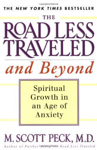 The Road Less Traveled and Beyond: Spiritual Growth in an Age of Anxiety (A Touchstone book)