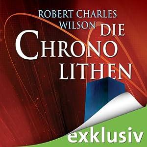 Die Chronolithen | [Robert Charles Wilson]
