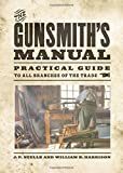 img - for The Gunsmith's Manual: Practical Guide to All Branches of the Trade book / textbook / text book