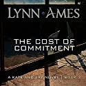 The Cost of Commitment Audiobook by Lynn Ames Narrated by Emily Beresford