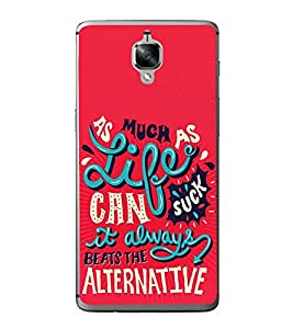 Life Quote 2D Hard Polycarbonate Designer Back Case Cover for OnePlus 3 :: OnePlus Three
