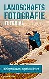 Image de Landschaftsfotografie Tutorial: Trainingsbuch zum Fotografieren lernen