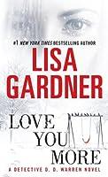Love You More: A Detective D. D. Warren Novel