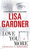img - for Love You More: A Detective D. D. Warren Novel book / textbook / text book