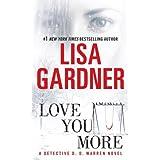Love You More: A Detective D. D. Warren Novel: A Dectective D. D. Warren Novel ~ Lisa Gardner