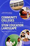 img - for Community Colleges in the Evolving STEM Education Landscape: Summary of a Summit book / textbook / text book