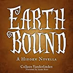 Earth Bound: A Hidden Novella | Colleen Vanderlinden