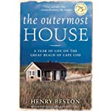 The Outermost House: A Year of Life On The Great Beach of Cape Cod ~ Henry Beston