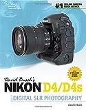 David Buschs Nikon D4 Guide to Digital SLR Photography (David Buschs Digital Photography Guides)