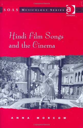 Hindi Film Songs and the Cinema (Soas Musicology Series)