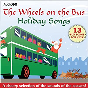 The Wheels on the Bus Holiday Songs: Favorite Preschool Holiday Songs | [AudioGO (compilation)]