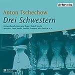 Drei Schwestern | Anton Tschechow