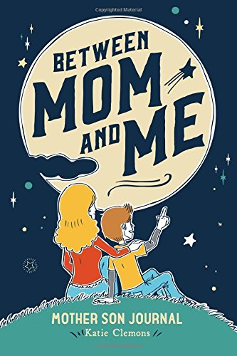Between Mom and Me: Mother Son Journal