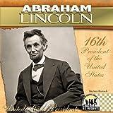 BreAnn Rumsch Abraham Lincoln: 16th President of the United States (United States Presidents (Abdo))