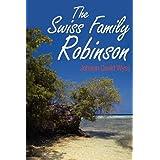 The Swiss Family Robinson ~ J. D. Wyss
