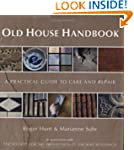 Old House Handbook: A Practical Guide...