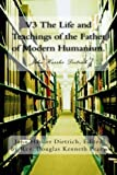img - for V3 The Life and Teachings of the Father of Modern Humanism.: John Hassler Dietrich (Volume 3) book / textbook / text book