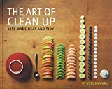 The Art of Clean Up: Life Made Neat and Tidy.