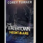 The Watertown Nightmare | Corey Turner