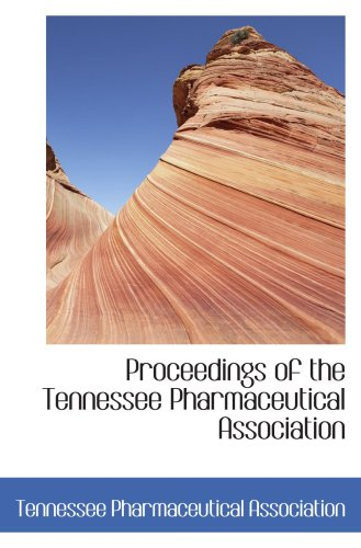 Proceedings of the Tennessee Pharmaceutical Association