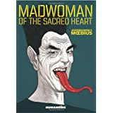 Madwoman of the Sacred Heartby Moebius
