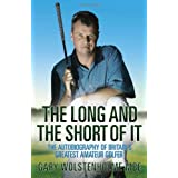 The Long and Short of it: The Autobiography of Britain's Greatest Amateur Golferby Gary Wolstenholme