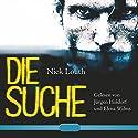Die Suche Hörbuch von Nick Louth Gesprochen von: Jürgen Holdorf, Elena Wilms