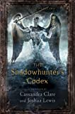 img - for The Shadowhunter's Codex (The Mortal Instruments) book / textbook / text book