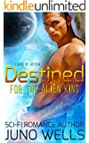 Destined For The Alien King: A Sci-fi Alien Romance (Lords of Astria)