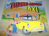 img - for The Turned-Around Taxi (Predictable Reading Books) book / textbook / text book