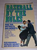 img - for Baseball by the Rules: Pine Tar, Spitballs, and Midgets book / textbook / text book