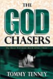 The God Chasers: My Soul Follows Hard After Thee (0768420164) by Tenney, Tommy