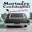 Mortuary Confidential: Undertakers Spill the Dirt (       UNABRIDGED) by Kenneth McKenzie, Todd Harra Narrated by Susan Larkin, Allan Robertson