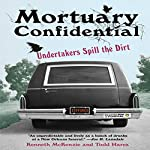 Mortuary Confidential: Undertakers Spill the Dirt | Kenneth McKenzie,Todd Harra