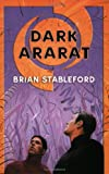Dark Ararat (0765305968) by Brian Stableford