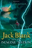 Jack Blank and the Imagine Nation (A Jack Blank Adventure)