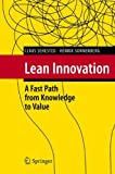 Lean Innovation: A Fast Path from Knowledge to Value