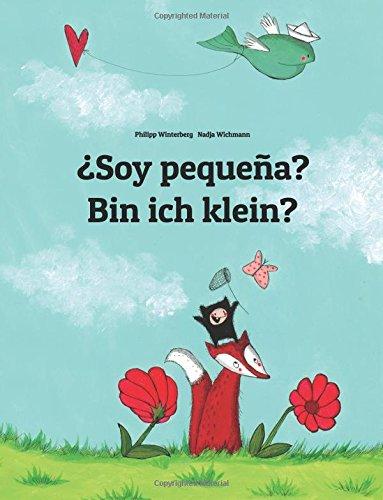 ¿Soy pequeña? Bin ich klein?: Libro infantil ilustrado español-alemán (Edición bilingüe)