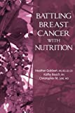 img - for Battling Breast Cancer With Nutrition (Battling Cancer With Nutrition) (Volume 1) book / textbook / text book