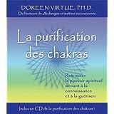 La purification des chakras : Retrouver le pouvoir spirituel menant � la connaissance et � la gu�rison + 1CDpar Doreen Virtue