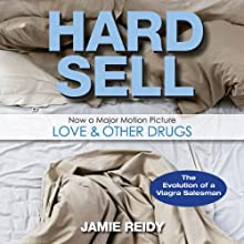 Hard Sell: The Evolution of a Viagra Salesman (       UNABRIDGED) by Jamie Reidy Narrated by Christian Rummel