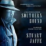 Southern Bound: Max Porter, Book 1 | Stuart Jaffe