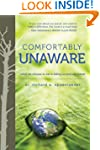 Comfortably Unaware: What We Choose t...