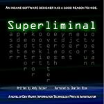 Superliminal: Dev Manny, Information Technology Private Investigator, Book 1 (Volume 1) | Andy Kaiser