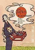 Das Japan-Kochbuch: Bilder, Rezepte, Geschichten (Illustrierte Kochbücher)